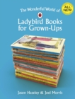 The Wonderful World of Ladybird Books for Grown-Ups - Book
