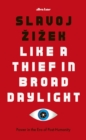 Like A Thief In Broad Daylight : Power in the Era of Post-Humanity - Book