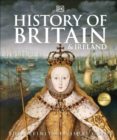 History of Britain and Ireland : The Definitive Visual Guide - Book