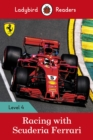 Racing with Scuderia Ferrari - Ladybird Readers Level 4 - Book