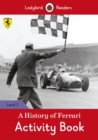 A History of Ferrari Activity Book - Ladybird Readers Level 3 - Book