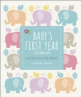 Baby's First Year Journal : A Keepsake of Milestone Moments - Book