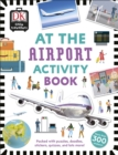 At the Airport Activity Book : Includes more than 300 Stickers - Book