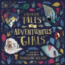 Ladybird Tales of Adventurous Girls : With an Introduction From Jacqueline Wilson - eAudiobook
