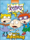 Nickelodeon Rugrats Guide To Adulting - Book