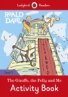 Roald Dahl: The Giraffe and the Pelly and Me Activity Book - Ladybird Readers Level 3 - Book