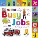 My First Busy Jobs Let's Go To Work - Book
