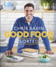 Good Food, Sorted : Save Time, Cook Smart, Eat Well - Book