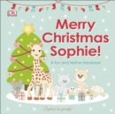 Merry Christmas Sophie : A Fun and Festive Story Book - Book