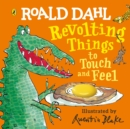Roald Dahl: Revolting Things to Touch and Feel - Book