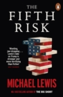 The Fifth Risk : Undoing Democracy - eBook