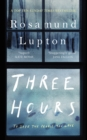 Three Hours : The Electrifying New Novel from the Sunday Times Bestselling Author of 'Sister'
