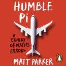 Humble Pi : A Comedy of Maths Errors - eAudiobook