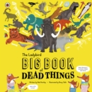 The Ladybird Big Book of Dead Things - Book