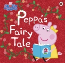 Peppa Pig: Peppa s Fairy Tale - eBook