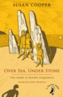 Over Sea, Under Stone : The Dark is Rising sequence - Book