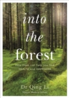 Into the Forest : How Trees Can Help You Find Health and Happiness - Book
