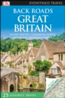 DK Eyewitness Back Roads Great Britain - Book