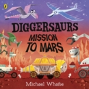 Diggersaurs: Mission to Mars - Book
