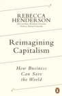 Reimagining Capitalism : How Business Can Save the World - eBook