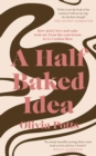 A Half Baked Idea : How grief, love and cake took me from the courtroom to Le Cordon Bleu