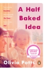 A Half Baked Idea : How grief, love and cake took me from the courtroom to Le Cordon Bleu - eBook
