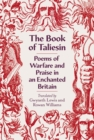 The Book of Taliesin : Poems of Warfare and Praise in an Enchanted Britain - Book