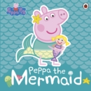Peppa Pig: Peppa the Mermaid - Book