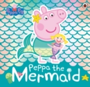 Peppa Pig: Peppa the Mermaid - eBook