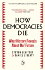 How Democracies Die : The International Bestseller: What History Reveals About Our Future - Book