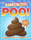 It Can't Be True! Poo! : Packed with pong-tastic poo facts - Book