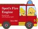 Spot's Fire Engine : shaped book with siren and flashing light! - Book