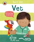 Busy Day: Vet : An action play book - Book