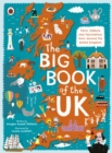 The Big Book of the UK : Facts, folklore and fascinations from around the United Kingdom - Book