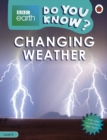 Do You Know? Level 4 - BBC Earth Changing Weather - Book