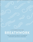 Breathwork : Use The Power Of Breath To Energise Your Body And Focus Your Mind - Book