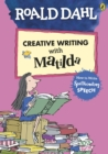 Roald Dahl's Creative Writing with Matilda: How to Write Spellbinding Speech - Book