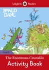 Roald Dahl: The Enormous Crocodile Activity Book - Ladybird Readers Level 3 - Book