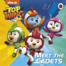 Top Wing: Meet the Cadets - Book