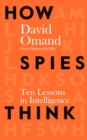 How Spies Think : Ten Lessons in Intelligence - Book