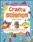 Crafty Science : More than 20 Sensational STEAM Projects to Create at Home - eBook