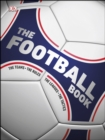 The Football Book : The Teams, The Rules, The Leagues, The Tactics - eBook
