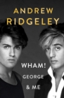 Wham! George & Me - Book