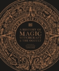 A History of Magic, Witchcraft and the Occult - Book
