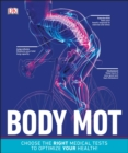 Body MOT : Choose the Right Medical Tests to Optimize Your Health - Book