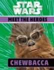 Star Wars Meet the Heroes Chewbacca - Book