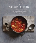 The Soup Book : 200 Recipes, Season by Season - Book