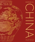 Imperial China : The Definitive Visual History - Book