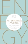 Alternative Ageing : The Natural Way to Hold Back the Years - Book