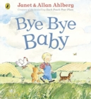 Bye Bye Baby : A Sad Story with a Happy Ending - Book